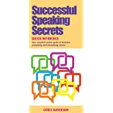 Successful Speaking Secrets Quick Reference: Your Essential Pocket Guide to Business Presenting and Networking Successby Chris Davidson