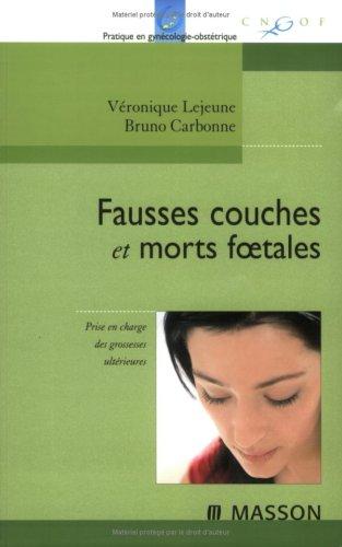 Livre fausses couches et morts foetales prise en charge imm diate et long terme - Fausse couche et travail ...