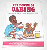 The power of caring: Featuring the story of George Washington Carver