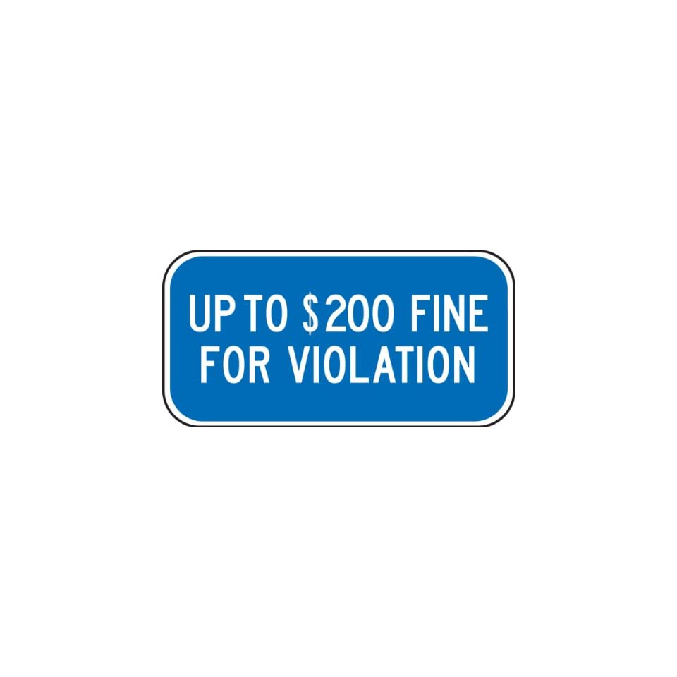 Accuform Signs FRA244RA Engineer Grade Reflective Aluminum Handicap Parking Sign, For Minnesota, Legend UP TO $200 FINE FOR VIOLATION, 12 Width x 6 Length x 0.080 Thickness, White on Blue