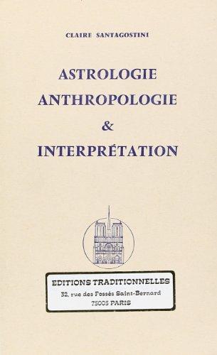 Astrologie, Anthropologie et Interprétation