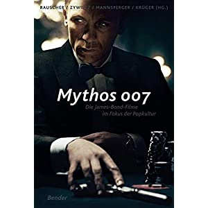 Mythos 007: Die James-Bond-Filme im Fokus der Popkultur