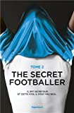 Collectif The secret footballer : Tome 2, Les coulisses du foot anglais