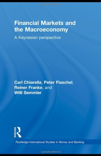 Financial Markets and the Macroeconomy: A Keynesian Perspective (Routledge International Studies in Money and Banking)