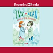 Ivy and Bean: What's the Big Idea | Annie Barrows