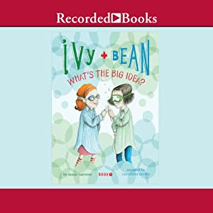 Ivy and Bean: What's the Big Idea Audiobook