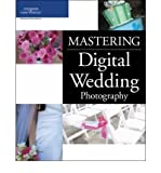 img - for [ MASTERING DIGITAL WEDDING PHOTOGRAPHY: A COMPLETE AND PRACTICAL GUIDE TO DIGITAL WEDDING PHOTOGRAPHY ] By Karney, James ( Author) 2007 [ Paperback ] book / textbook / text book