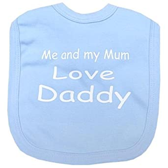 Me and my Mum love Daddy Baby Velcro bib Blue One size