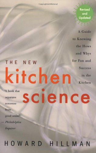 The New Kitchen Science: A Guide to Know the Hows and Whys for Fun and Success in the Kitchen