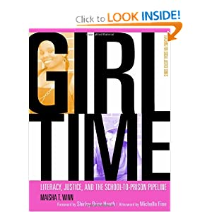 Girl Time: Literacy, Justice, and School-to-Prison Pipeline (Teaching for Social Justice) Maisha T. Winn