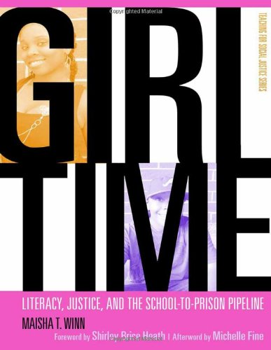 Girl Time: Literacy, Justice, and School-to-Prison...