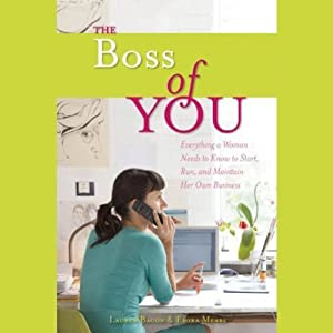 The Boss of You: Everything a Woman Needs to Know to Start, Run and Maintain Her Own Business | [Emira Mears, Lauren Bacon]