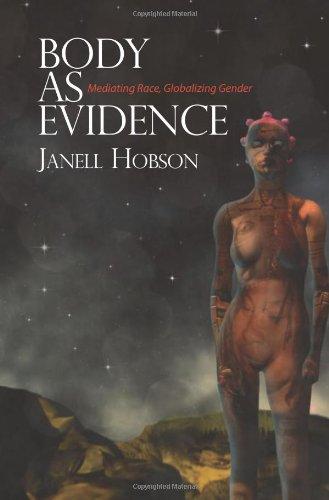 Body As Evidence: Mediating Race, Globalizing Gender