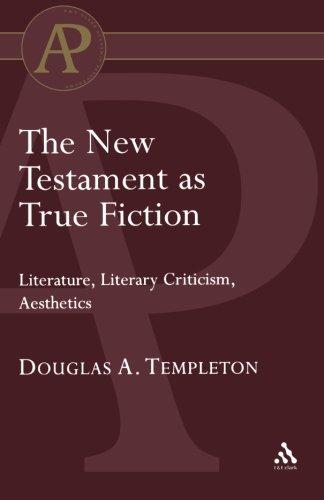 The New Testament as True Fiction (T & T Clark Academic Paperbacks)
