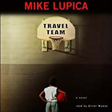 Travel Team (       UNABRIDGED) by Mike Lupica Narrated by Oliver Wyman