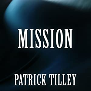 Mission | [Patrick Tilley]