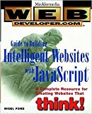 img - for Web Developer.com - Guide to Building Intelligent Websites with Javascript - a Complete Resource For Creating Websites That Think! book / textbook / text book