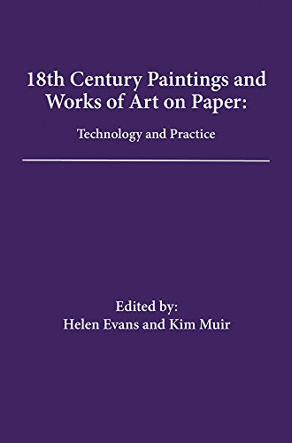 18th Century Paintings and Works of Art on Paper: Technology and Practice