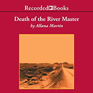 Death of the River Master | [Allana Martin]