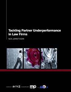 Tackling Partner Underperformance in Law Firms Nick Jarret-Kerr