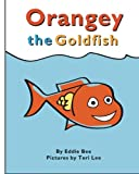 Orangey the Goldfish (Book 1) (Volume 1)