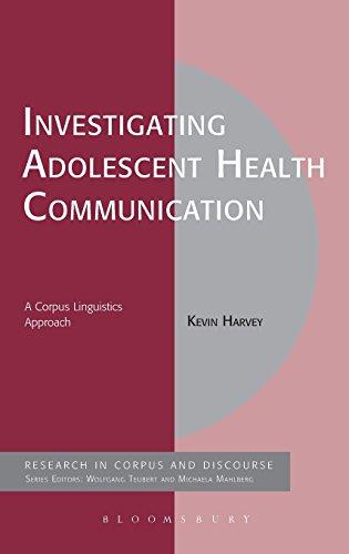 Investigating Adolescent Health Communication: A Corpus Linguistics Approach (Corpus and Discourse)