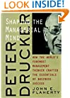 Peter Drucker: Shaping the Managerial Mind--How the World's Foremost Management Thinker Crafted the Essentials of Business Success