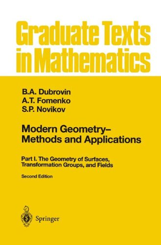 Modern Geometry - Methods and Applications: Part I: The Geometry of Surfaces, Transformation Groups, and Fields