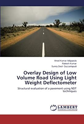 Overlay Design of Low Volume Road Using Light Weight Deflectometer: Structural evaluation of a pavement using NDT techniques