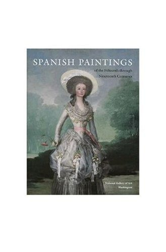 Spanish Paintings of the Fifteenth through Nineteenth Centuries (The Collections of the National Gallery of Art Systemat