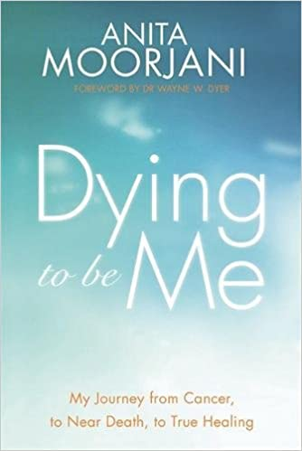 Dying to Be Me: My Journey from Cancer, to Near Death, to True Healing price comparison at Flipkart, Amazon, Crossword, Uread, Bookadda, Landmark, Homeshop18
