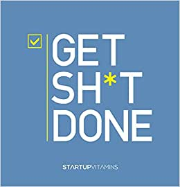Get Sh*t Done