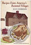Recipes from America's restored villages (0385045549) by Anderson, Jean