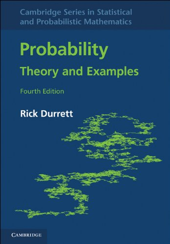 Probability: Theory and Examples (Cambridge Series in...