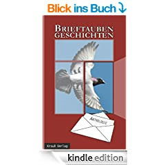 Brieftaubengeschichten: Anthologie