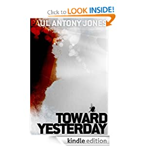 Free Kindle Book: Toward Yesterday, by Paul Jones