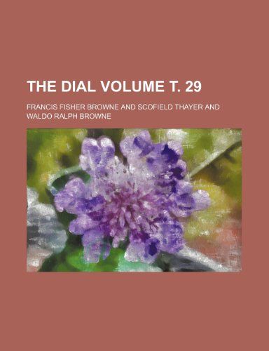 The Dial Volume . 29