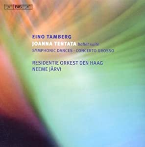 Tamberg: Orchestral Works (Ballet Suite Joanna Tentata'/ Symphonyphonic Dances/ Conc Grosso) from Bis