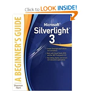 Microsoft Silverlight 3, A Beginner's Guide