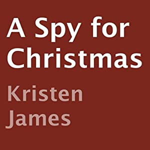A Spy for Christmas | [Kristen James]