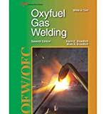By Kevin E. Bowditch Oxyfuel Gas Welding (Seventh Edition, Textbook)