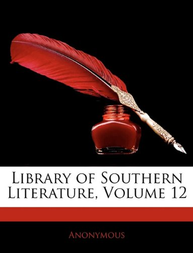 Library of Southern Literature, Volume 12