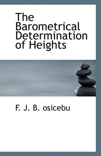 The Barometrical Determination of Heights
