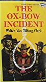 The Ox-Bow Incident (Signet Classics) (0451518926) by Walter van Tilburg Clark