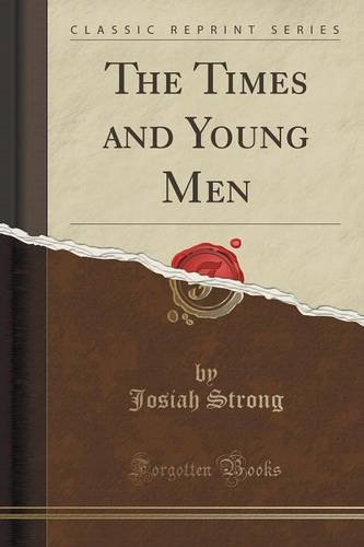 The Times and Young Men (Classic Reprint)