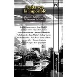 Cada vez lo imposible: Dieciséis relatos sobre la empresa de la vida (Alianza Literaria (Al))