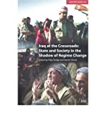 [ IRAQ AT THE CROSSROADS: STATE AND SOCIETY IN THE SHADOW OF REGIME CHANGE (ADELPHI PAPERS #354) ] By Dodge, Toby ( Author) 2003 [ Paperback ]