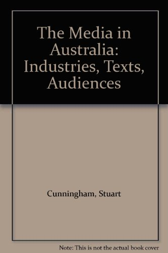 The Media in Australia: Industries, Texts, Audiences
