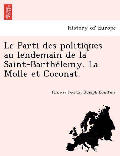 Le Parti des politiques au lendemain de la Saint-Barthelemy. La Molle et Coconat.