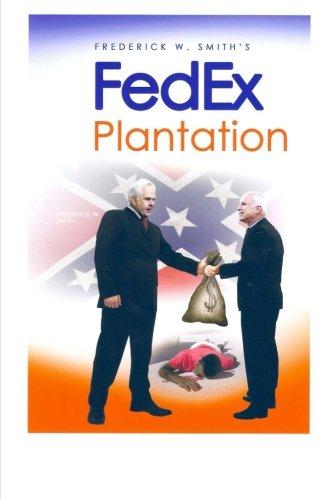 Fred Smith's Fedex Plantation: Volume 1